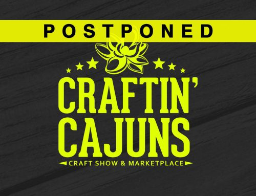 Craftin' Cajuns Craft Show & Marketplace Postponed due to Hurricane Ida
